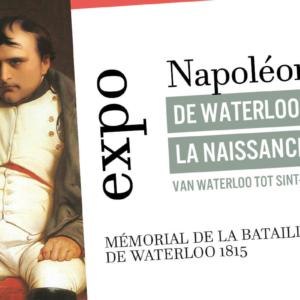 Exposition Napoléon Mémorial Waterloo 1815